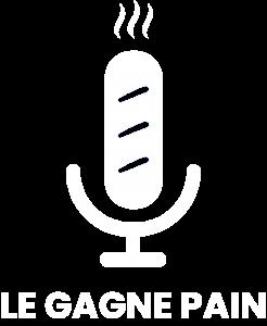 Podcast Le gagne pain